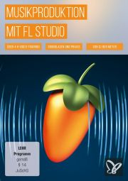 Musikproduktion mit FL Studio ESD/DVD